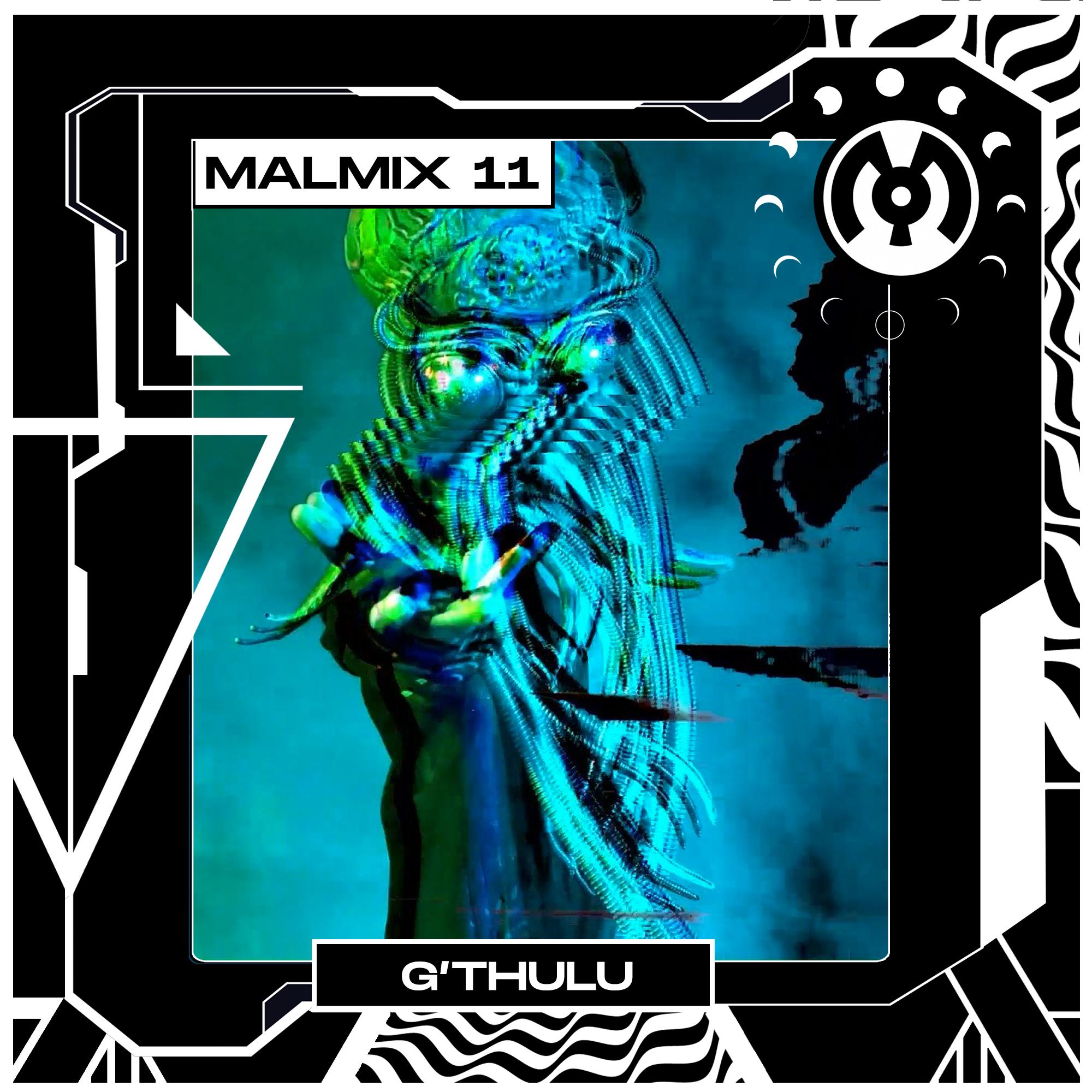 MalMix 11:  G'Thulu now on Soundcloud